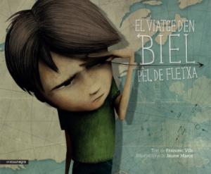 Àlbum il·lustrat - El viatge d'en Biel pèl de fletxa